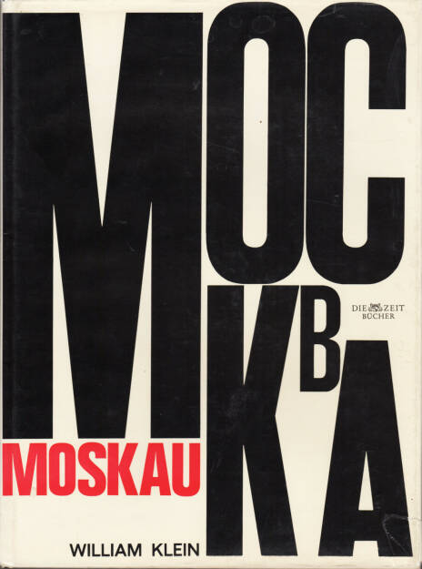 William Klein - Moskau, Nannen-Verlag 1965, Cover - http://josefchladek.com/book/william_klein_-_moskau, © (c) josefchladek.com (21.01.2015)