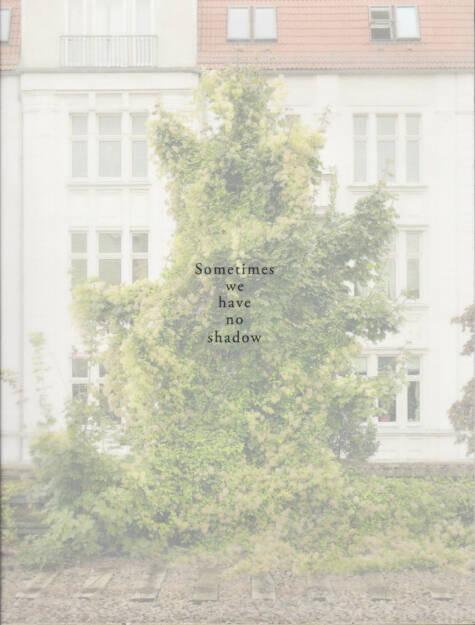 Juan Margolles - Sometimes we have no shadow, Self published 2014, Cover - http://josefchladek.com/book/juan_margolles_-_sometimes_we_have_no_shadow, © (c) josefchladek.com (26.01.2015)