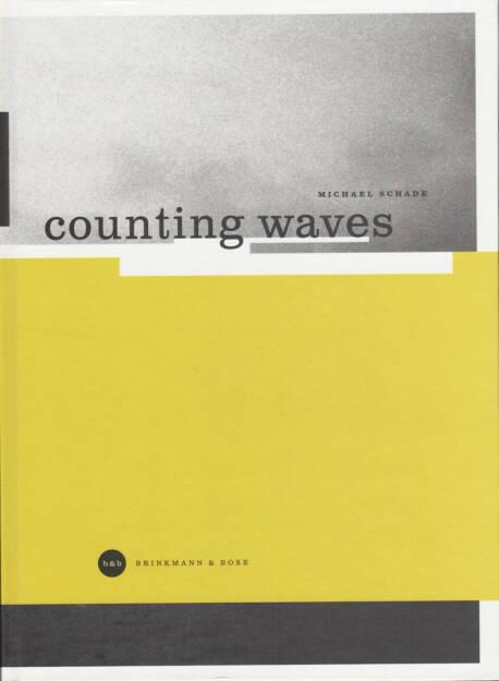 Michael Schade - counting waves, Brinkmann & Bose 1997, Cover - http://josefchladek.com/book/michael_schade_-_counting_waves, © (c) josefchladek.com (29.01.2015)