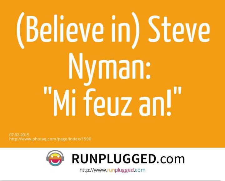(Believe in) Steve Nyman: Mi feuz an!