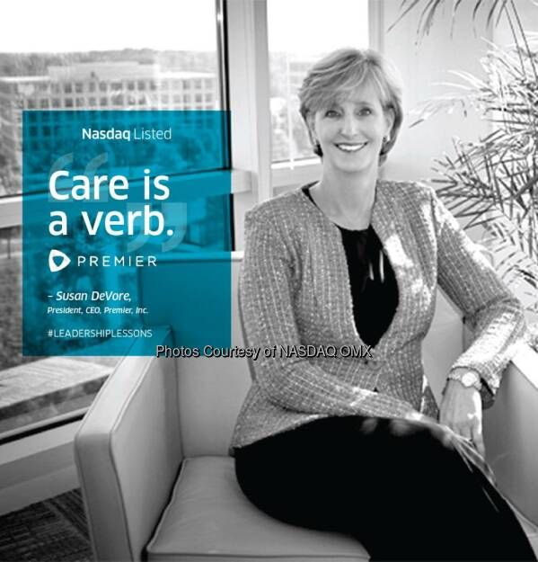 """Care is a verb."""" #LeadershipLessons from Susan DeVore, President and CEO of Premier, Inc. $PINC  Source: http://facebook.com/NASDAQ (11.02.2015)"""