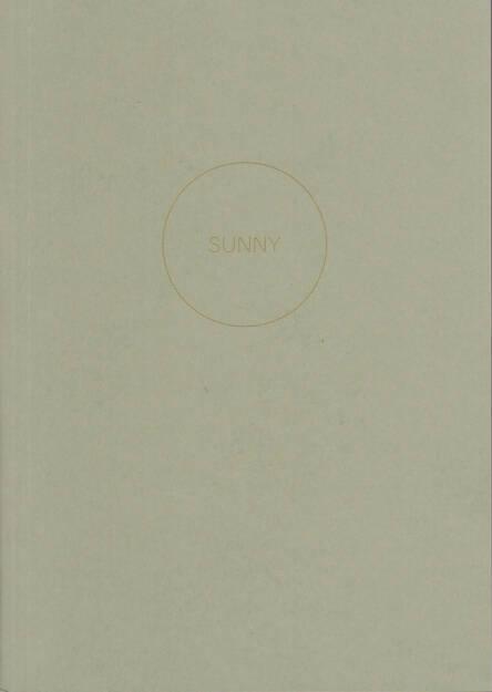 Dagmar Kolatschny - Sunny, Peperoni Books 2014, Cover - http://josefchladek.com/book/dagmar_kolatschny_-_sunny, © (c) josefchladek.com (11.02.2015)