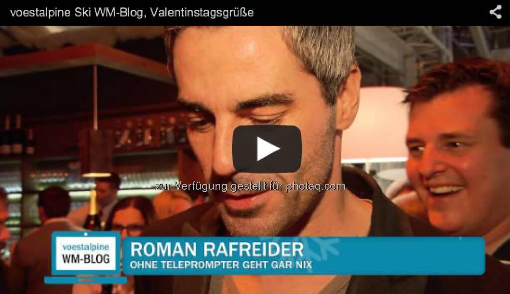 Roman Rafreider mit Valentinstags-Grüssen http://voestalpine-wm-blog.at/2013/02/14/liebesgefluster-in-schlaming/#.URz8B47aK_Q, &copy; <a href=