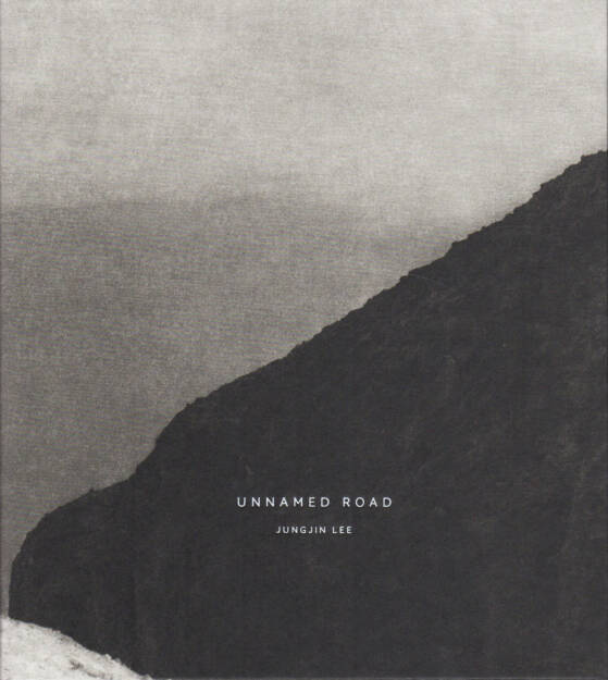 Jungjin Lee - Unnamed Road, MACK 2014, Cover - http://josefchladek.com/book/jungjin_lee_-_unnamed_road, © (c) josefchladek.com (19.02.2015)