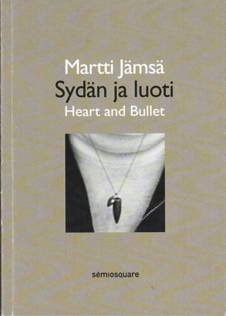 Martti Jämsä - Heart and Bullet, Semiosquare 2014, Cover  - http://josefchladek.com/book/martti_jamsa_-_heart_and_bullet, © (c) josefchladek.com (24.02.2015)