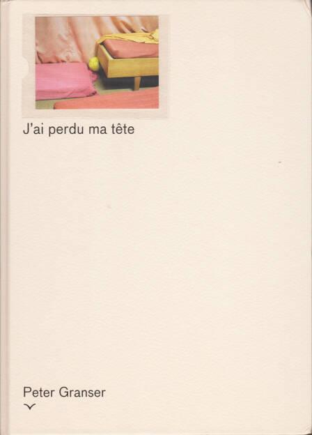 Peter Granser - J ́ai perdu ma tête, Edition Taube / Marraine Ginette Éditions 2014, Cover - http://josefchladek.com/book/peter_granser_-_j_́ai_perdu_ma_tete, © (c) josefchladek.com (26.02.2015)
