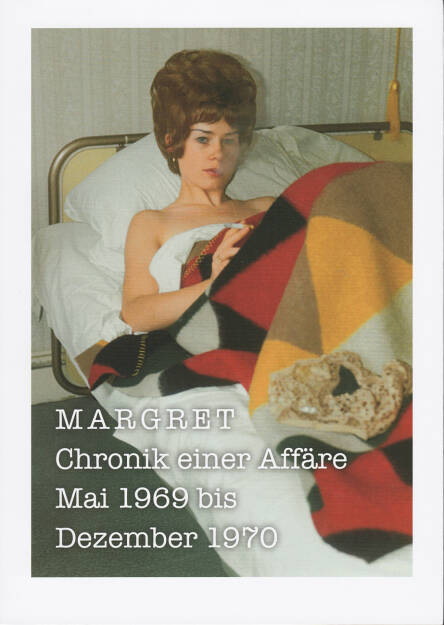 Nicole Delmes & Susanne Zander (Eds.) - Margret: Chronik einer Affäre, König 2012, Cover - http://josefchladek.com/book/nicole_delmes_susanne_zander_eds_-_margret_chronik_einer_affare, © (c) josefchladek.com (28.02.2015)