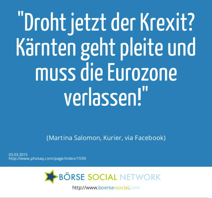 Droht jetzt der Krexit? Kärnten geht pleite und muss die Eurozone verlassen! (Martina Salomon, Kurier, via Facebook)