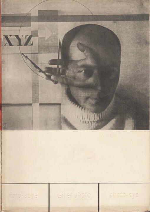 Franz Roh & Jan Tschichold - Foto-Auge, Oeil et Photo, Photo-Eye, Akademischer Verlag Dr. Fritz Wedekind & Co 1929, Cover - http://josefchladek.com/book/franz_roh_-_foto-auge_oeil_et_photo_photo-eye