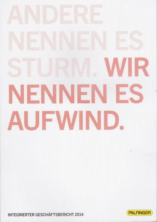 Palfinger Geschäftsbericht 2014, Andere nennen es Sturm, wir nennen es Aufwind. - http://boerse-social.com/financebooks/show/palfinger_geschaftsbericht_2014