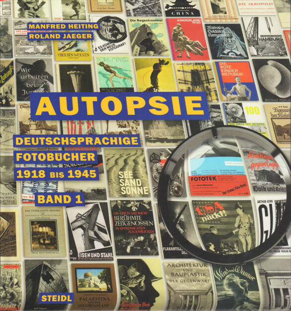 Manfred Heiting & Roland Jaeger - Autopsie I, Steidl 2012, Cover - http://josefchladek.com/book/manfred_heiting_roland_jaeger_-_autopsie_i, © (c) josefchladek.com (26.03.2015)