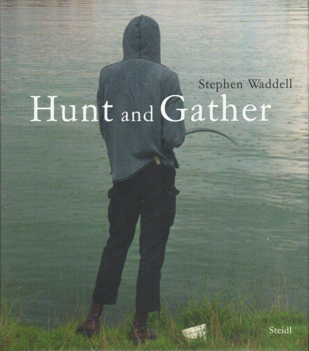 Stephen Waddell - Hunt and Gather, Steidl 2011, Cover - http://josefchladek.com/book/stephen_waddell_-_hunt_and_gather