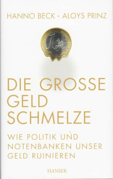 Hanno Beck & Aloys Prinz - Die große Geldschmelze: Wie Politik und Notenbanken unser Geld ruinieren - http://boerse-social.com/financebooks/show/hanno_beck_aloys_prinz_-_die_grosse_geldschmelze_wie_politik_und_notenbanken_unser_geld_ruinieren (02.04.2015)