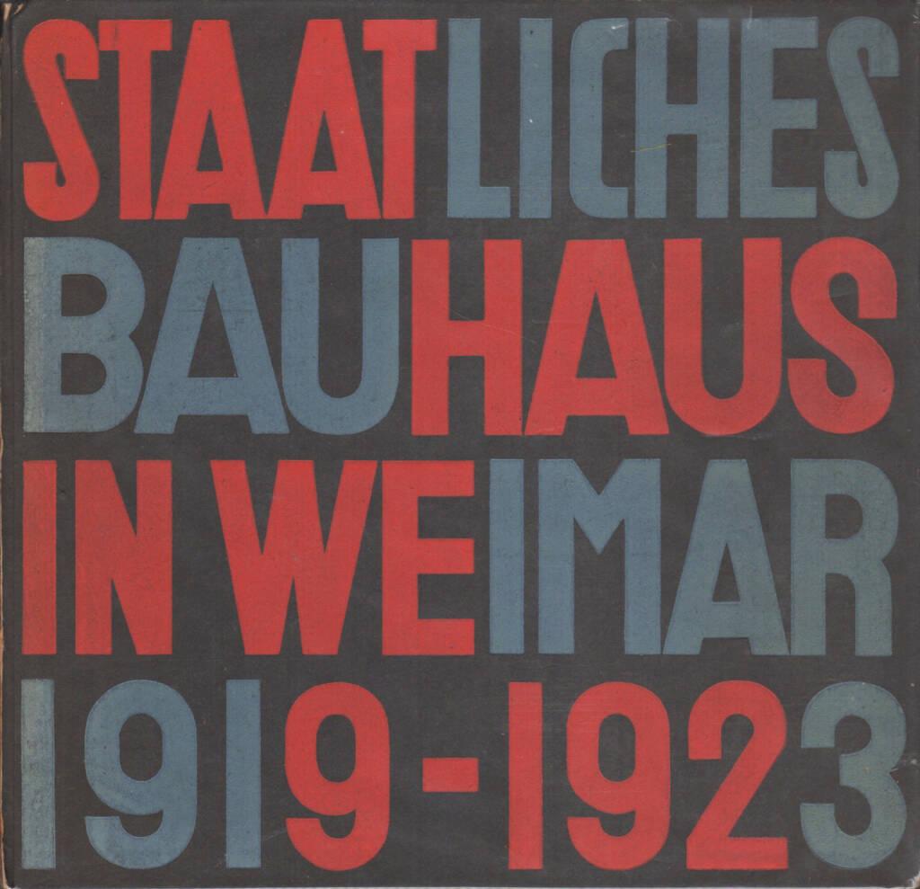 Walter Gropius & Karl Nierendorf - Staatliches Bauhaus Weimar 1919-1923, Bauhausverlag 1923, Cover - http://josefchladek.com/book/walter_gropius_karl_nierendorf_-_staatliches_bauhaus_weimar_1919-1923, © (c) josefchladek.com (03.04.2015)