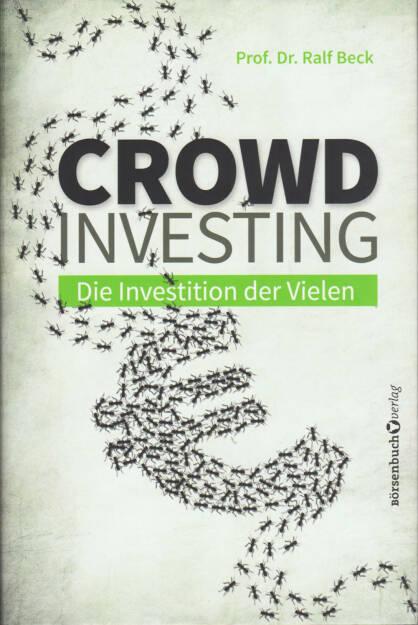 Ralf Beck - Crowdinvesting: Die Investition der Vielen - http://boerse-social.com/financebooks/show/ralf_beck_-_crowdinvesting_die_investition_der_vielen (06.04.2015)
