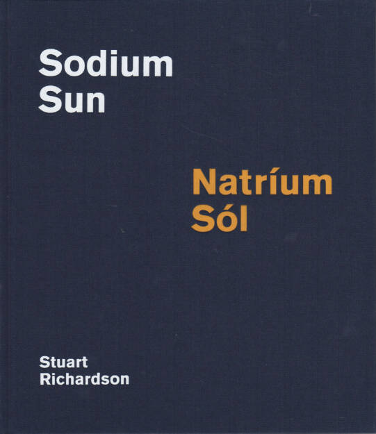 Stuart Richardson - Sodium Sun / Natríum Sól, Self published 2014, Cover - http://josefchladek.com/book/stuart_richardson_-_sodium_sun_natrium_sol, © (c) josefchladek.com (06.04.2015)