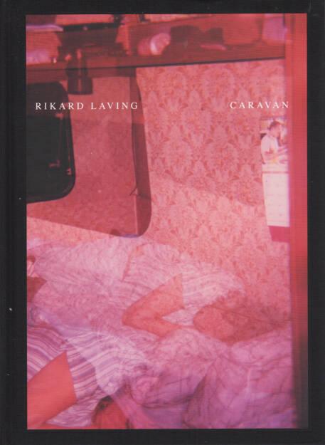 Rikard Laving - Caravan, Journal 2007, Cover - http://josefchladek.com/book/rikard_laving_-_caravan, © (c) josefchladek.com (07.04.2015)