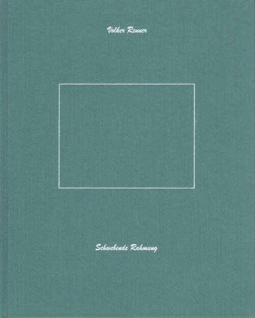 Volker Renner - Schwebende Rahmung, Textem Verlag 2013, Cover - http://josefchladek.com/book/volker_renner_-_schwebende_rahmung, © (c) josefchladek.com (13.04.2015)