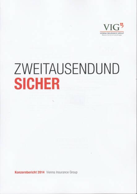 Vienna Insurance Group Konzernbericht 2014 - http://boerse-social.com/financebooks/show/vienna_insurance_group_konzernbericht_2014 (14.04.2015)