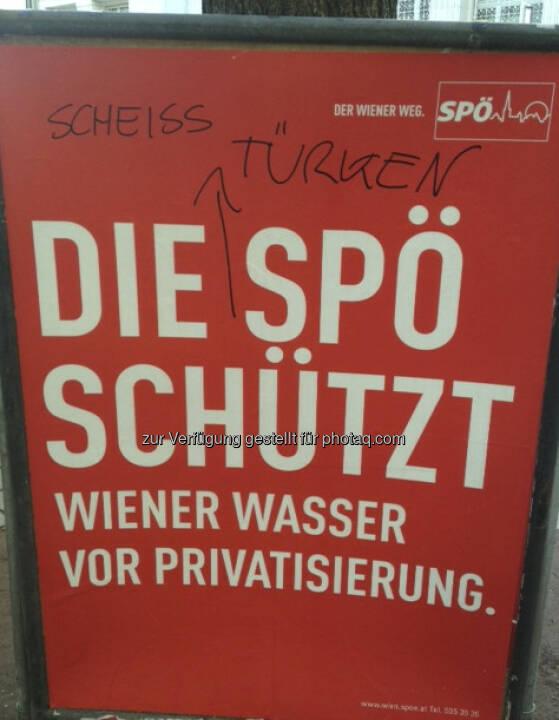 Fremdenhass und Populismus auf einem Plakat in der Wiener Innenstadt: Muss das sein? Und wer schützt die Menschen vor zu wenig Privatisierung? Siehe http://www.christian-drastil.com/2013/02/22/und-wer-schutzt-die-wiener-vor-fehlender-privatisierung/