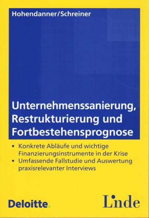 Alexander Hohendanner / Eduard Schreiner - Unternehmenssanierung, Restrukturierung und Fortbestehensprognose - http://boerse-social.com/financebooks/show/alexander_hohendanner_eduard_schreiner_-_unternehmenssanierung_restrukturierung_und_fortbestehensprognose