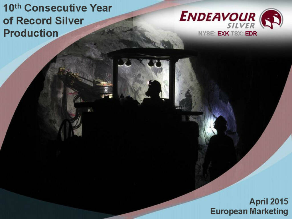 10th Consecutive Year of Record Silver Production - Endeavour Silver (26.04.2015)