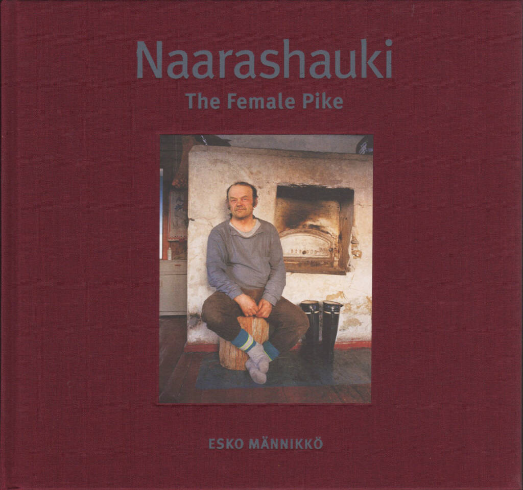 Esko Männikkö - Naarashauki: the Female Pike, Self published 2008, Cover - http://josefchladek.com/book/esko_mannikko_-_naarashauki_the_female_pike, © (c) josefchladek.com (28.04.2015)