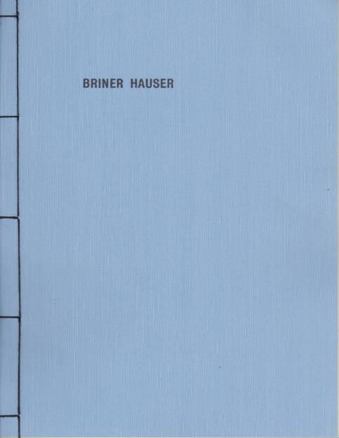Timothy Briner & Thomas Hauser - BRINER HAUSER, S_U_N_ 2014, Cover - http://josefchladek.com/book/timothy_briner_thomas_hauser_-_briner_hauser, © (c) josefchladek.com (29.04.2015)