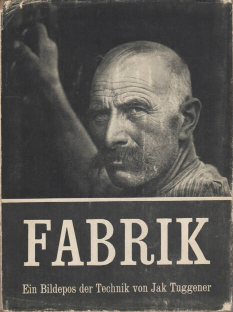 Jakob Tuggener - Fabrik, Rotapfel Verlag 1943, Cover - http://josefchladek.com/book/jakob_tuggener_-_fabrik, © (c) josefchladek.com (09.05.2015)