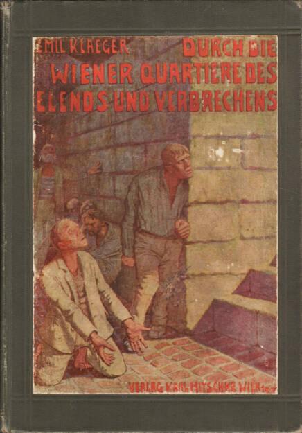 Emil Kläger & Hermann Drawe - Durch die Wiener Quartiere des Elends und Verbrechens, Verlag Karl Mitschke 1908, Cover - http://josefchladek.com/book/emil_klager_hermann_drawe_-_durch_die_wiener_quartiere_des_elends_und_verbrechens, © (c) josefchladek.com (19.05.2015)