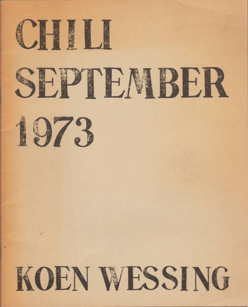 Koen Wessing - Chili September 1973, De Bezige Bij 1973, Cover - http://josefchladek.com/book/koen_wessing_-_chili_september_1973, © (c) josefchladek.com (28.05.2015)