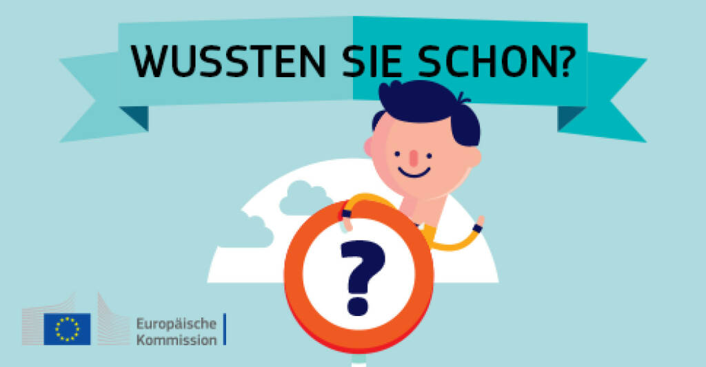 Fragezeichen, Wussten Sie schon?, © Europäische Kommission (28.05.2015)