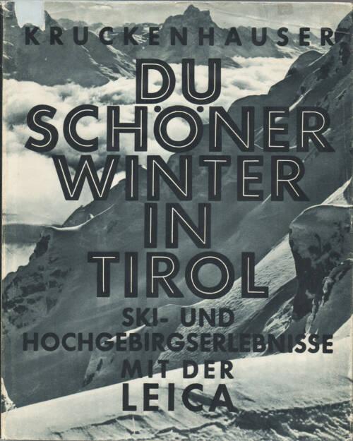Stefan Kruckenhauser - Du schöner Winter in Tirol, Photokino Verlag / O. Elsner 1937, Cover - http://josefchladek.com/book/stefan_kruckenhauser_-_du_schoner_winter_in_tirol, © (c) josefchladek.com (30.05.2015)