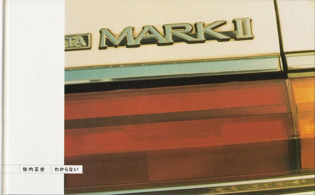 Masafumi Sanai - Wakaranai - I Don't Know (わからない - 佐内正史), Korinsha Press 1998, Cover - http://josefchladek.com/book/masafumi_sanai_-_wakaranai_-_i_dont_know_わからない_-_佐内正史, © (c) josefchladek.com (01.06.2015)