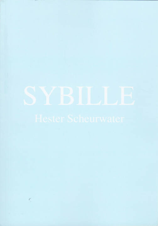 Hester Scheurwater - Sybille, Self published 2015, Cover - http://josefchladek.com/book/hester_scheurwater_-_sybille