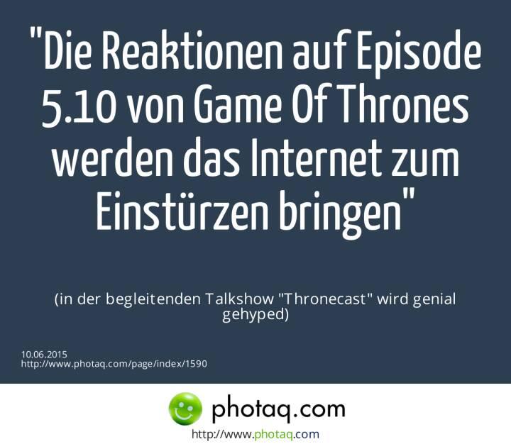 Die Reaktionen auf Episode 5.10 von Game Of Thrones werden das Internet zum Einstürzen bringen<br><br> (in der begleitenden Talkshow Thronecast wird genial gehyped)