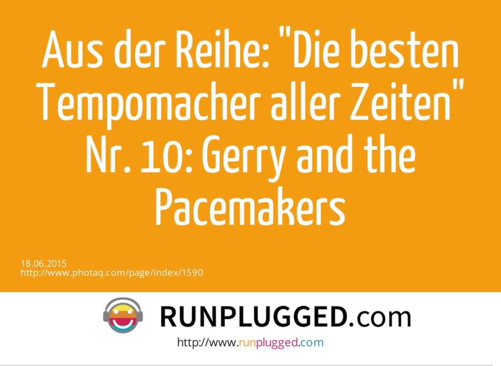 Aus der Reihe: Die besten Tempomacher aller Zeiten<br>Nr. 10: Gerry and the Pacemakers  (18.06.2015)