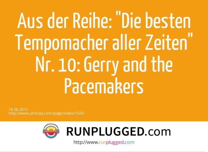 Aus der Reihe: Die besten Tempomacher aller Zeiten<br>Nr. 10: Gerry and the Pacemakers