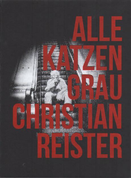 Christian Reister - Alle Katzen Grau, Self published 2015, Cover -  http://josefchladek.com/book/christian_reister_-_alle_katzen_grau, © (c) josefchladek.com (19.06.2015)