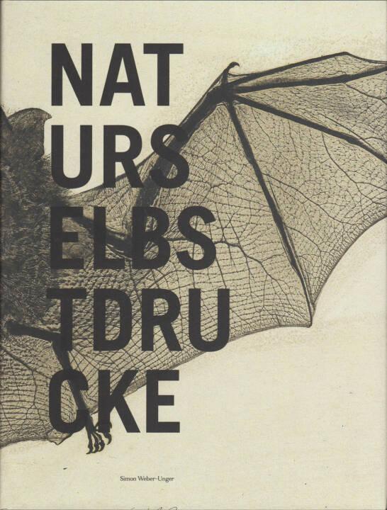 Simon Weber-Unger - Naturselbstdrucke, Album Verlag 2014, Cover  - http://josefchladek.com/book/simon_weber-unger_-_naturselbstdrucke