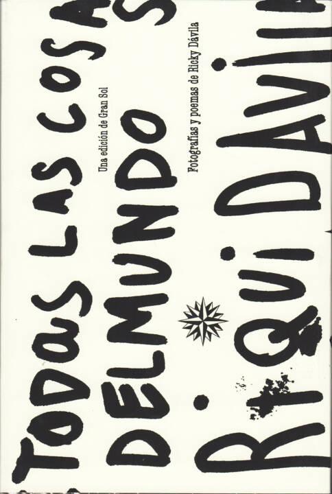Ricky Dávila - Todas las cosas del mundo, Gran Sol Comunicación Visual 2014, Cover - http://josefchladek.com/book/ricky_davila_-_todas_las_cosas_del_mundo