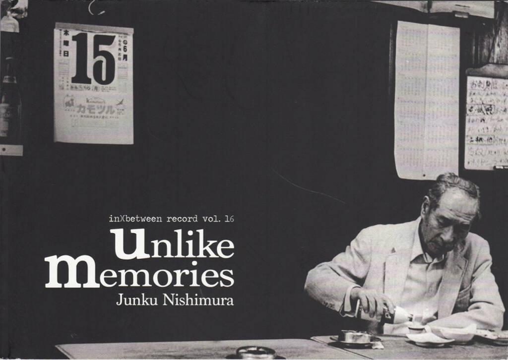 Junku Nishimura - Unlike Memories, in)(between gallery 2015, Cover - http://josefchladek.com/book/junku_nishimura_-_unlike_memories, © (c) josefchladek.com (26.06.2015)