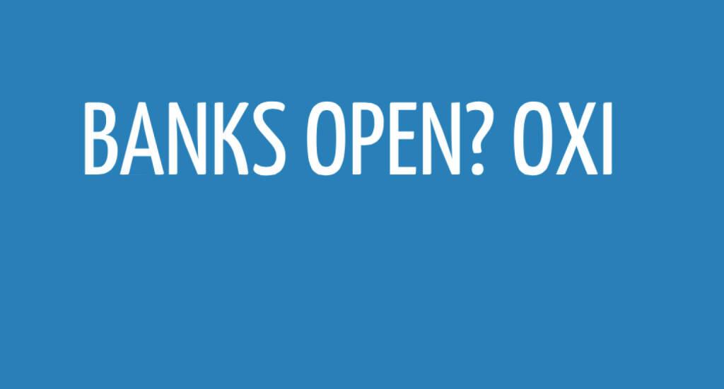 Banken offen Oxi (06.07.2015)
