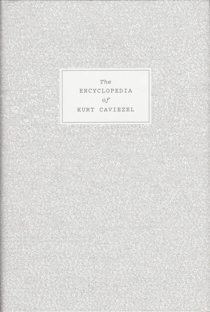 Kurt Caviezel - The Encyclopedia of Kurt Caviezel, Rorhof 2015, Cover - http://josefchladek.com/book/kurt_caviezel_-_the_encyclopedia_of_kurt_caviezel, © (c) josefchladek.com (16.07.2015)