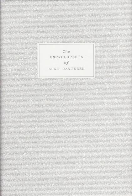 Kurt Caviezel - The Encyclopedia of Kurt Caviezel, Rorhof 2015, Cover - http://josefchladek.com/book/kurt_caviezel_-_the_encyclopedia_of_kurt_caviezel, © (c) josefchladek.com (16.07.2015)