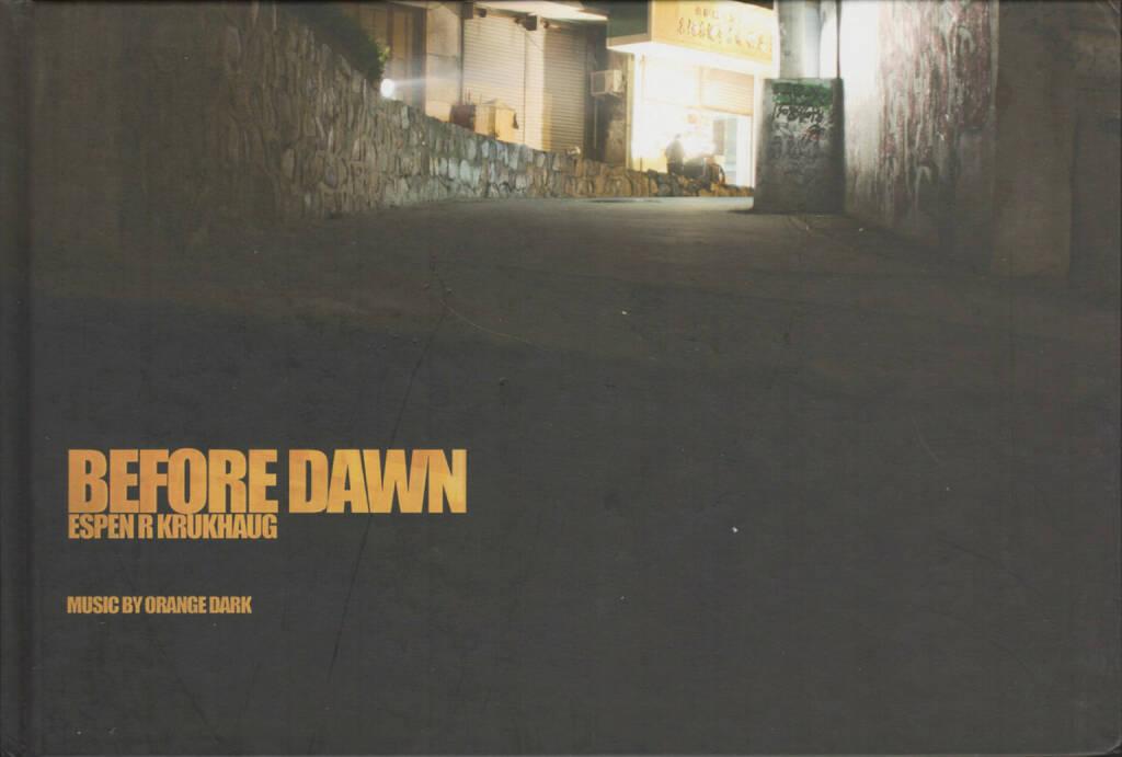 Espen R. Krukhaug - Before Dawn, einer books 2008, Cover - http://josefchladek.com/book/espen_r_krukhaug_-_before_dawn, © (c) josefchladek.com (21.07.2015)