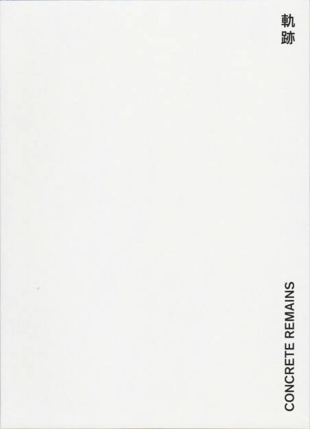 Johannes Ernst - Concrete Remains 軌跡, Self published 2015, Cover - http://josefchladek.com/book/johannes_ernst_-_concrete_remains_軌跡, © (c) josefchladek.com (23.07.2015)