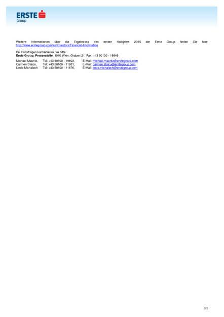 Erste Group: Nettogewinn steigt im ersten Halbjahr auf EUR 487,2 Mio, Seite 2/2, komplettes Dokument unter http://boerse-social.com/static/uploads/file_278_erste_group_nettogewinn_steigt_im_ersten_halbjahr_auf_eur_4872_mio.pdf (07.08.2015)