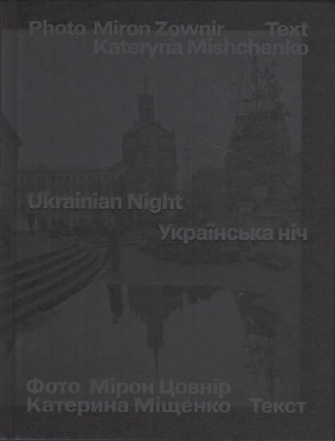 Kateryna Mishchenko & Miron Zownir - Ukrainian Night, Spector Books 2015, Cover - http://josefchladek.com/book/kateryna_mishchenko_miron_zownir_-_ukrainian_night, © (c) josefchladek.com (07.08.2015)