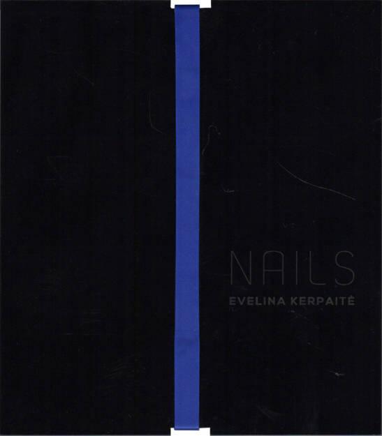 Evelina Kerpaitė - Nails, NoRoutine Books 2015, Cover - http://josefchladek.com/book/evelina_kerpaitė_-_nails, © (c) josefchladek.com (17.08.2015)